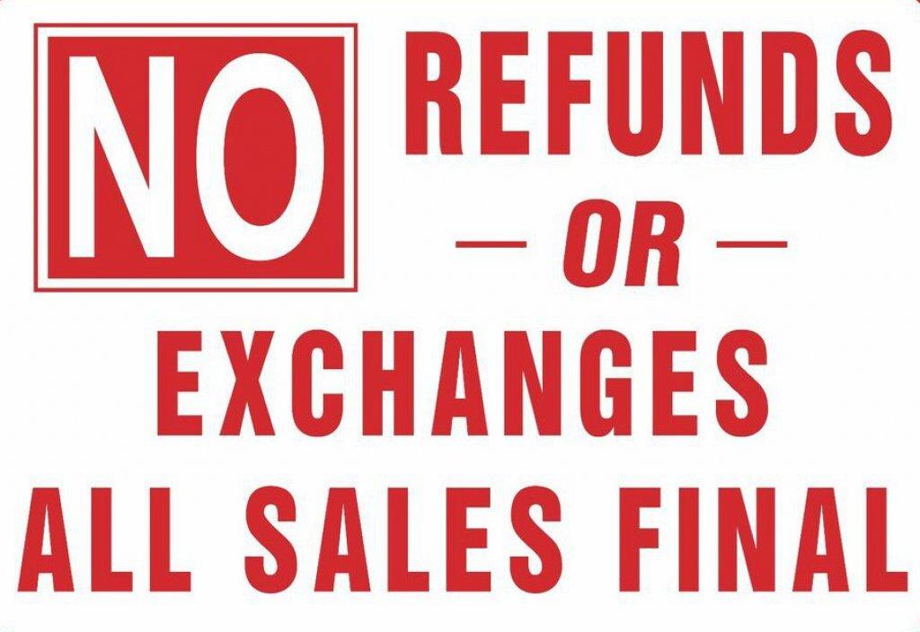 no refunds no returns